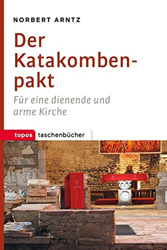 Image of Der Katakombenpakt: Für eine dienende und arme Kirche (Topos Taschenbücher)