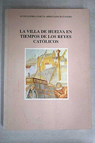 La villa de Huelva en tiempos de los Reyes - Villa De Tiempo Del