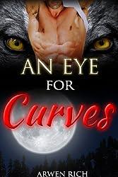 An Eye For Curves (Werewolf BBW Erotic Romance)