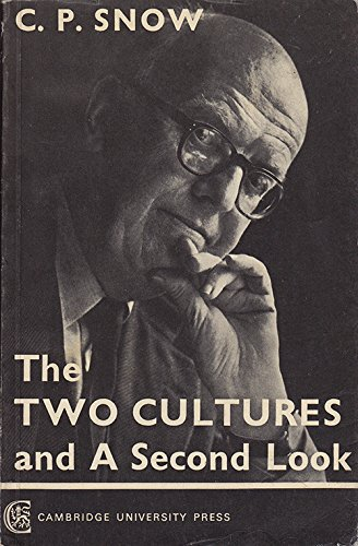 The Two Cultures and a Second Look: An Expanded Version of the Two Cultures and the Scientific Revolution