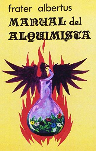 Manual del Alquimista: Práctica de laboratorio alquímico por Albertus Frater