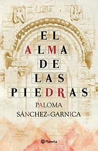 El alma de las piedras par Paloma Sánchez-Garnica