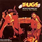 Refuse to Be Burnt Out by FUGS (2013-05-03)
