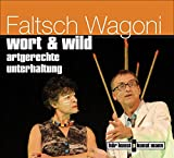 Faltsch Wagoni ´wort & wild CD: Artgerechte Unterhaltung´