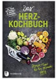 Das Herz-Kochbuch: Rezepte und Tipps für ein gesundes Herz - Gun-Marie Nachtnebel