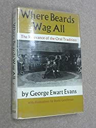 Where Beards Wag All: The Relevance Of The Oral Tradition