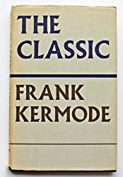 The Classic (The T. S. Eliot memorial lectures)