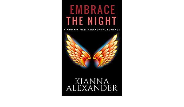 Embrace the Night: A Phoenix Files Paranormal Romance