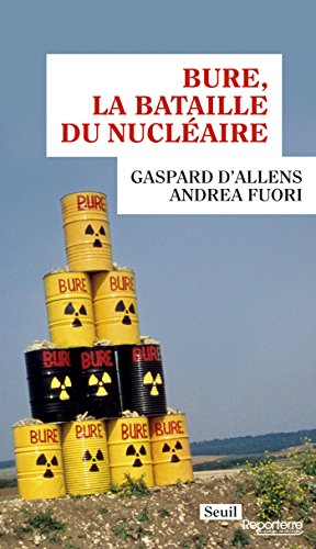 Bure, la bataille du nucléaire (REPORTERRE) par Gaspard d'Allens