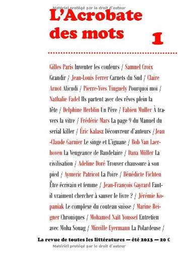L'Acrobate des mots n°1 - Eté 2013: La revue de toutes les littératures
