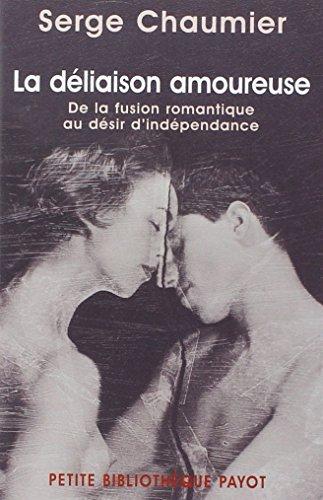 Déliaison amoureuse : De la fusion romantique au désir d'indépendance par Serge Chaumier