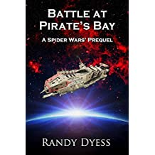 Battle At Pirate's Bay: A Spider Wars' Prequel (English Edition)