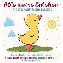 Alle Meine Entchen/die 40 Schönsten Hits Für Kids