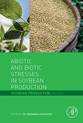Abiotic and Biotic Stresses in Soybean Production: Soybean Production Volume 1 (English Edition)