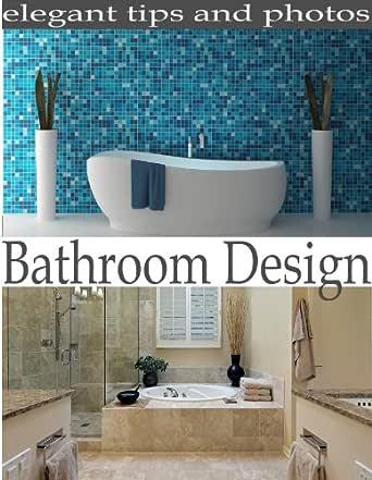 Bathroom Design Bathroom Remodel Ideas Ebook Tomlin Peter Amazon In Kindle Store