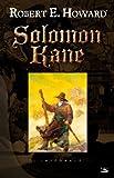 Solomon Kane : l'intégrale / Robert Ervin Howard | Howard, Robert Ervin. Auteur