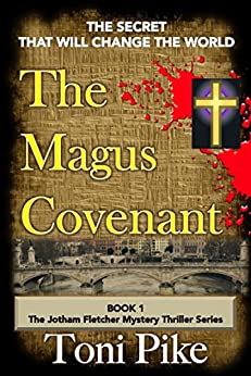 The Magus Covenant: The secret that will change the world (The Jotham Fletcher Mystery Thriller Series Book 1) (English Edition) di [Pike, Toni]