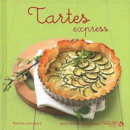 Tartes express (Nouvelles variations gourmandes)