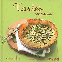 Tartes express - Martine LIZAMBARD sur Bookys
