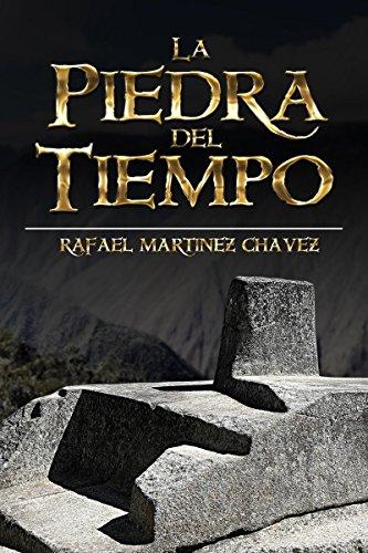 La piedra del tiempo por Rafael Martínez Chávez