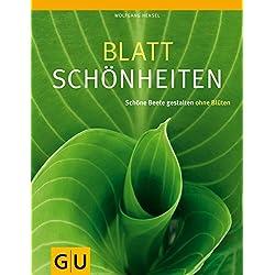 Blattschönheiten: Schöne Beete gestalten ohne Blüten (GU Ratgeber Gartengestaltung)