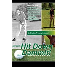 Hit Down Dammit!: (The Key to Golf) by Clive Scarff (2014-03-20)
