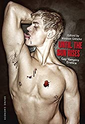 Until the Sun Rises : Gay Vampire Erotica