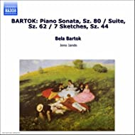 Bartok: Suite For Piano, Op. 14 / 7 Sketches, Op. 9b / Piano Sonata, Sz. 80