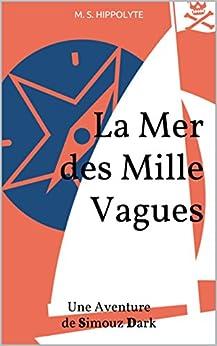 La Mer des Mille Vagues: Une Aventure de Simouz Dark