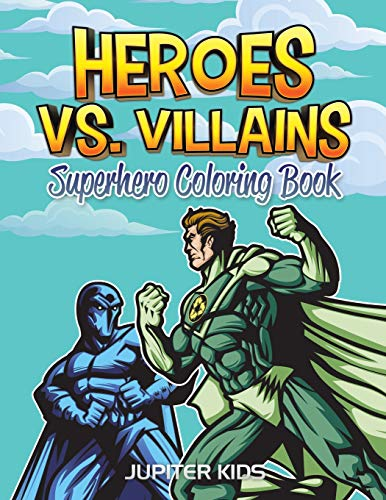 Heroes vs. Villains: Superhero Coloring Book