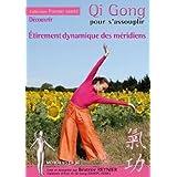 Qi gong pour s'assouplir : étirement dynamique des méridiens