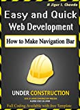 Easy and Quick Web Development - by Jiger I. Chawda: How to make different kinds of Navigation Bars for website (English Edition)