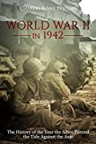 Best World War 2 Books - World War II in 1942: The History of Review