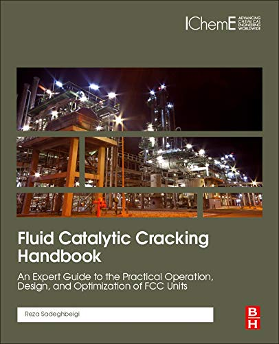 Fluid Catalytic Cracking Handbook: An Expert Guide to the Practical Operation, Design, and Optimization of FCC Units -