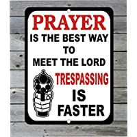 43LenaJon Prayer Is The Best Way To Meet The Lord Trespassing Is Faster Metal Tin Sign