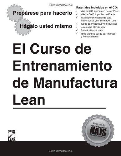The Lean Manufacturing Training Set (en Espan?l) El Curso de Entrenamiento de Manufacturing Lean (Spanish Edition)