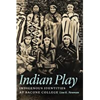 Indian Play: Indigenous Identities at Bacone College (English Edition)