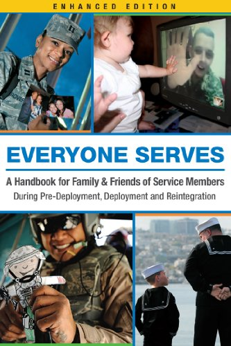 Everyone Serves: A Handbook for Family & Friends of Service Members: During Pre-Deployment, Deployment and Reintegration (English Edition)