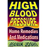 High Blood Pressure: Home Remedies and Medications (English Edition)