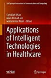 Applications of Intelligent Technologies in Healthcare (EAI/Springer Innovations in Communication and Computing)