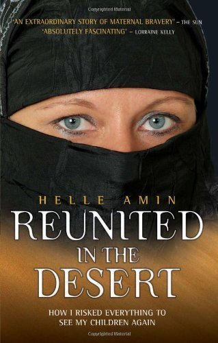 Reunited in the Desert: How I Risked Everything to See My Children Again by Helle Amin (2008-07-07)