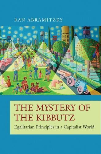 Mystery of the Kibbutz (The Princeton Economic History of the Western World)