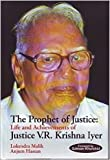 The Prophet of Justice:Life and Achievements of Justice V.R. Krishna Iyer
