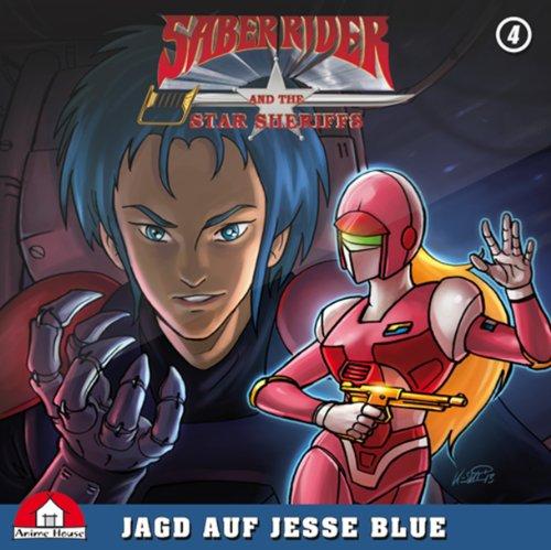 Saber Rider und die Star Sheriffs - Die Hörspielserie - Folge 4: Jagd auf Jesse Blue (Vier Bella)