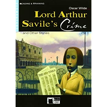 Lord Arthur Savile's Crime : And Other Stories, Step 3 B1.2 (1CD audio)