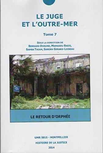 Le Juge et lOutre-Mer Tome 7 : Le Retour d'Orphe