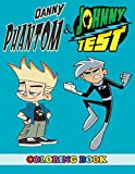 Danny Phantom and Johnny Test Coloring Book: 2 in 1 Coloring Book for Kids and Adults, Activity Book, Great Starter Book for Children with Fun, Easy, and Relaxing Coloring Pages