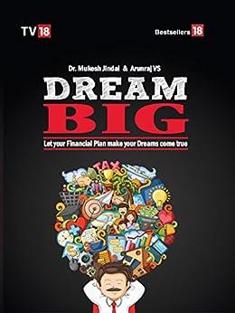 Dream Big : Let Your Financial Plan Make Your Dream Come True by [Jindal, Mukesh, VS, Aurnraj]