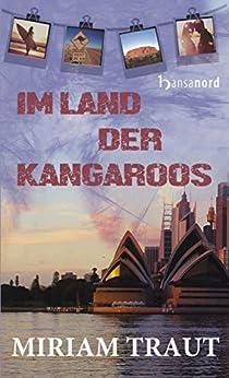Im Land der Kangaroos (German Edition) by [Traut, Miriam]