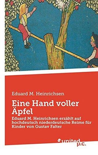 Eine Hand voller ??pfel: Eduard M. Heinrichsen erz?¡èhlt auf Hochdeutsch Niederdeutsche Reime f??r Kinder von Gustav Falke by Eduard Heinrichsen (2015-03-12)